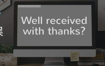 """英语电邮常犯错误 – """"我收到了""""用Well received with thanks 可以吗?"""